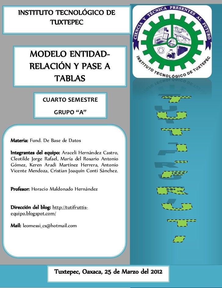 INSTITUTO TECNOLÓGICO DE           TUXTEPEC         MODELO ENTIDAD-         RELACIÓN Y PASE A              TABLAS         ...