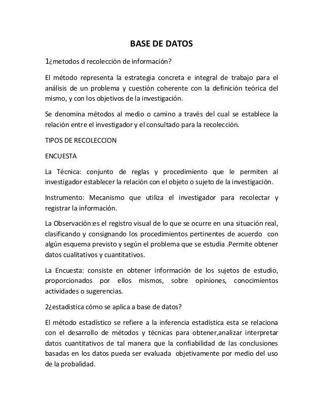 BASE DE DATOS 1¿metodos d recolección de información? El método representa la estrategia concreta e integral de trabajo pa...