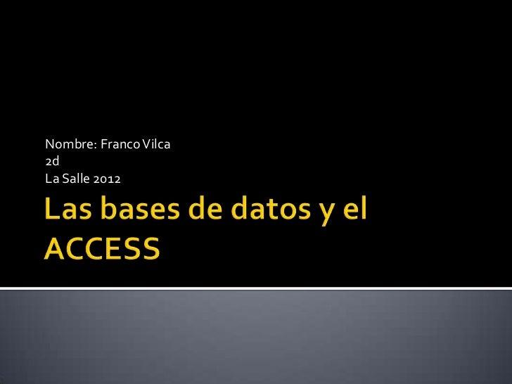 Nombre: Franco Vilca2dLa Salle 2012