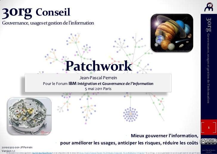 3org ConseilGouvernance, usages et gestion de l'information<br />http://www.sen3w.com/index.php<br />Patchwork<br />Jean-P...