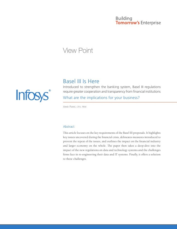 View PointBasel III Is HereIntroduced to strengthen the banking system, Basel III regulationsrequire greater cooperation a...