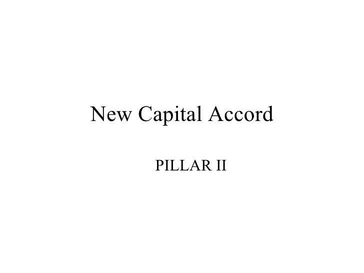 New Capital Accord        PILLAR II