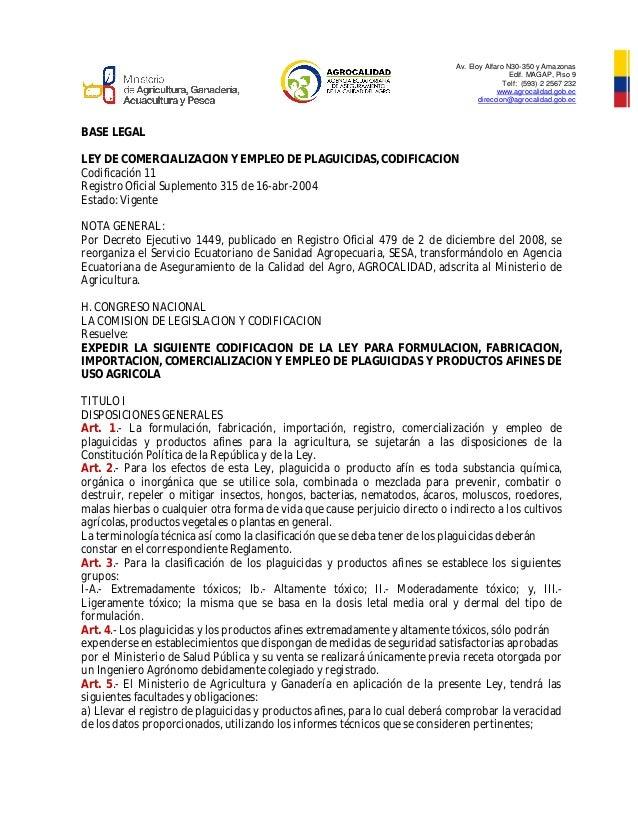 Av. Eloy Alfaro N30-350 y Amazonas Edif. MAGAP, Piso 9 Telf: (593) 2 2567 232 www.agrocalidad.gob.ec direccion@agrocalidad...