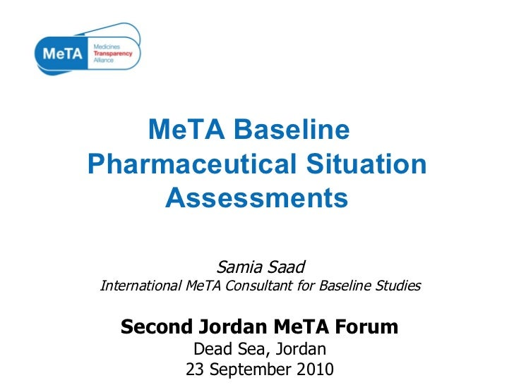 <ul><li>Samia Saad </li></ul><ul><li>International MeTA Consultant for Baseline Studies </li></ul><ul><li>Second Jordan Me...