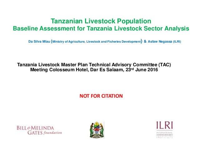 Tanzanian Livestock Population Baseline Assessment for Tanzania Livestock Sector Analysis Tanzania Livestock Master Plan T...