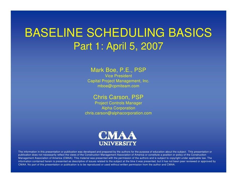BASELINE SCHEDULING BASICS                                               Part 1: April 5, 2007                            ...