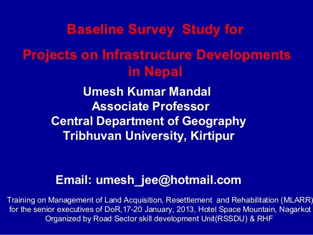 Baseline Survey Study for    Projects on Infrastructure Developments                    in Nepal                 Umesh Kum...