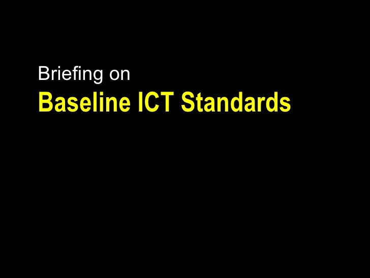 Briefing on Baseline ICT Standards