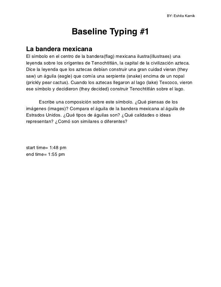 BY: Eshita Karnik                      Baseline Typing #1La bandera mexicanaEl símbolo en el centro de la bandera(flag) me...