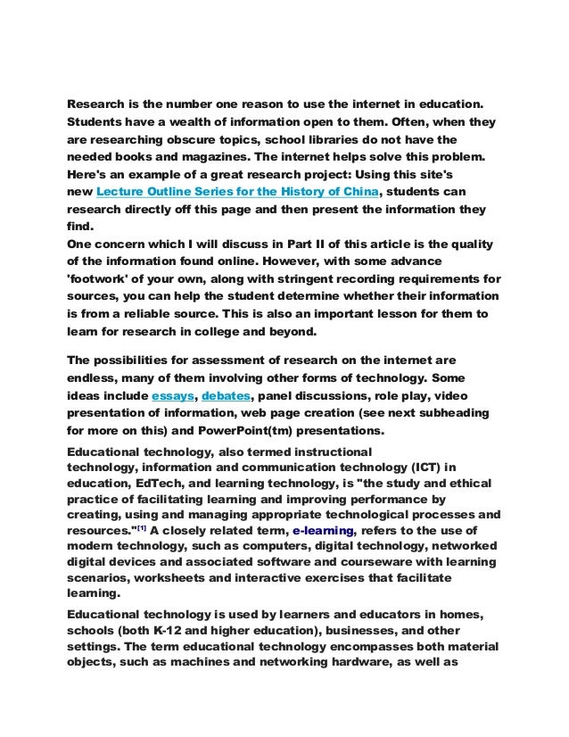 Research is the number one reason to use the internet in education.  Students have a wealth of information open to them. O...