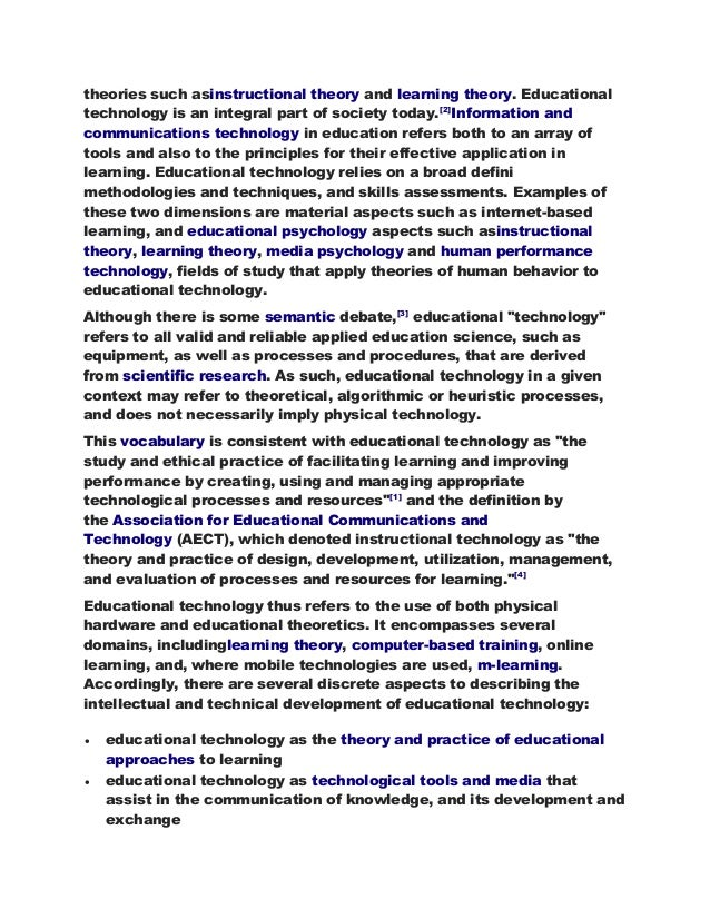 theories such asinstructional theory and learning theory. Educational  technology is an integral part of society today.[2]...