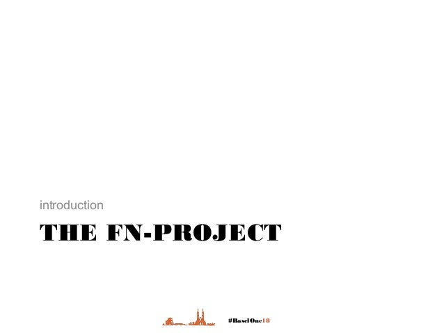 #BaselOne18 THE FN-PROJECT introduction