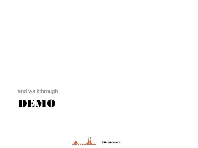 #BaselOne18 DEMO and walkthrough