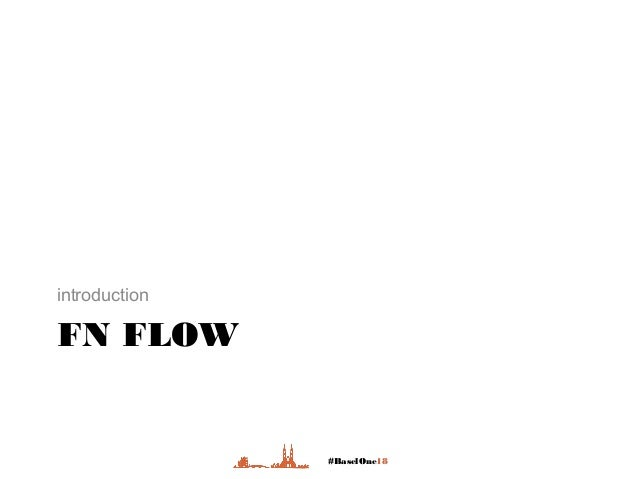 #BaselOne18 FN FLOW introduction