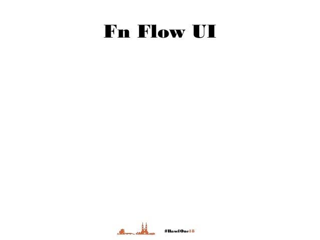 #BaselOne18 Fn Flow UI