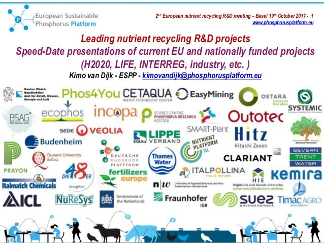 2nd European nutrient recycling R&D meeting – Basel 19th October 2017 - 1 www.phosphorusplatform.eu Leading nutrient recyc...