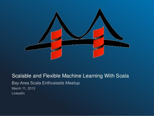 Scalable and Flexible Machine Learning With Scala