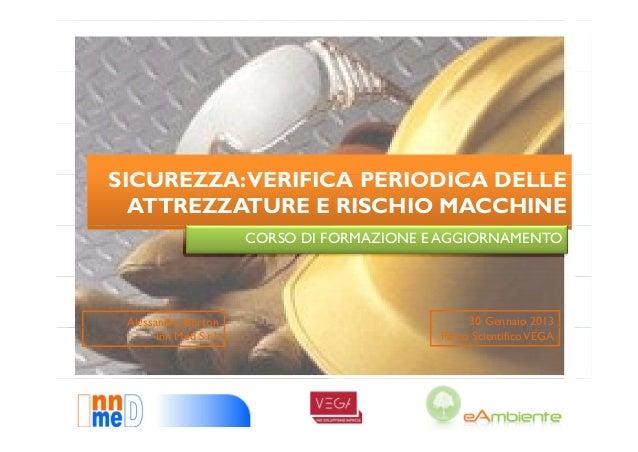 SICUREZZA:SICUREZZA VERIFICA PERIODICA DELLE  ATTREZZATURE E RISCHIO MACCHINE                        CORSO DI FORMAZIONE E...