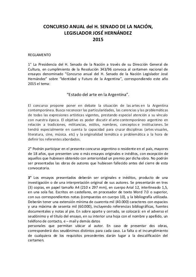 CONCURSO ANUAL del H. SENADO DE LA NACIÓN, LEGISLADOR JOSÉ HERNÁNDEZ 2015 REGLAMENTO 1° La Presidencia del H. Senado de la...