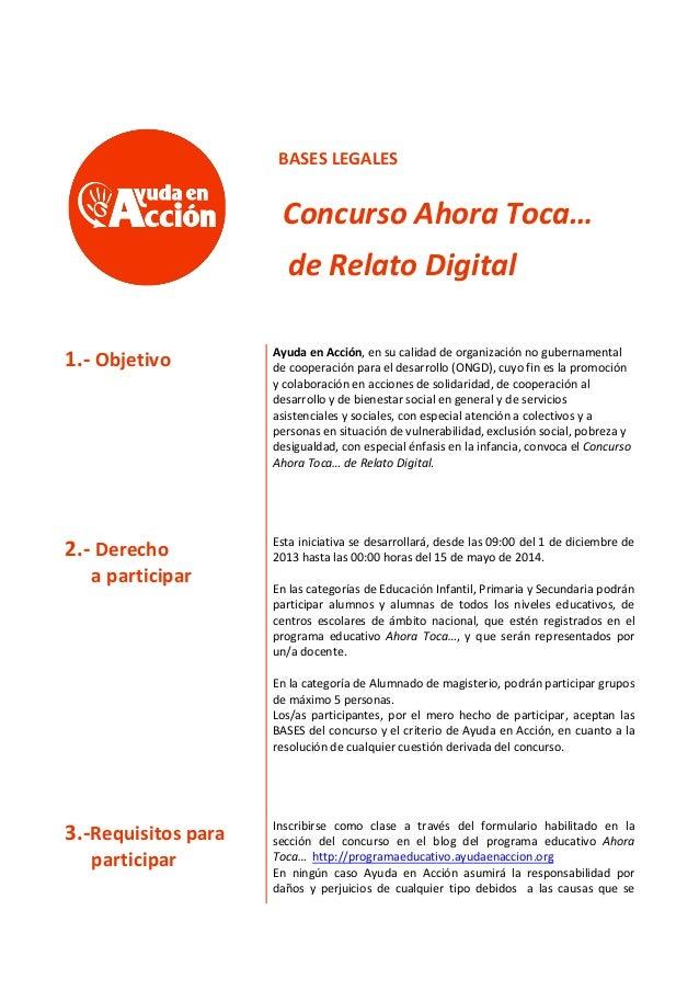 BASES LEGALES  Concurso Ahora Toca… de Relato Digital 1.- Objetivo  Ayuda en Acción, en su calidad de organización no gube...
