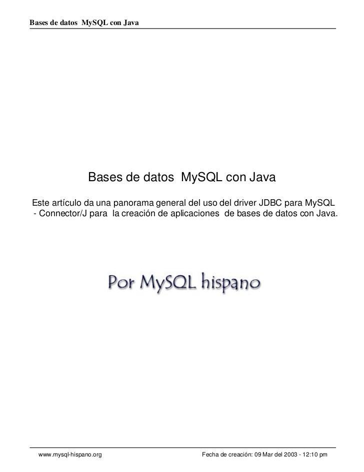 Bases de datos MySQL con Java                       Bases de datos MySQL con Java Este artículo da una panorama general de...