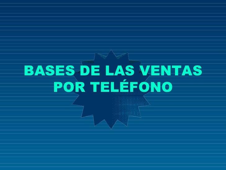 BASES DE LAS VENTAS POR TELÉFONO