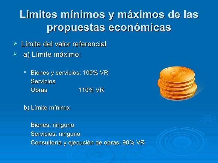 Límites mínimos y máximos de las propuestas económicas <ul><li>Límite del valor referencial </li></ul><ul><li>a) Límite má...