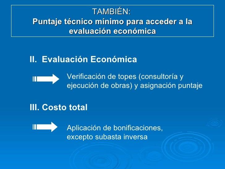 TAMBIÉN:  Puntaje técnico mínimo para acceder a la evaluación económica II.  Evaluación Económica III. Costo total Verific...