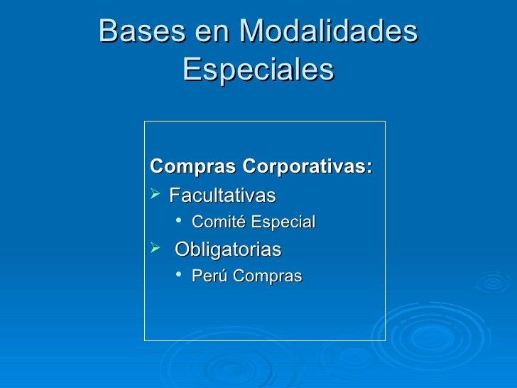 Bases en Modalidades Especiales <ul><li>Compras Corporativas: </li></ul><ul><li>Facultativas </li></ul><ul><ul><li>Comité ...