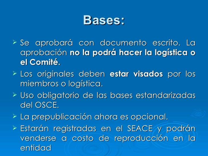 Bases: <ul><li>Se aprobará con documento escrito. La aprobación  no la podrá hacer la logística o el Comité. </li></ul><ul...