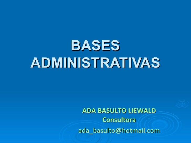 BASES ADMINISTRATIVAS ADA BASULTO LIEWALD Consultora [email_address]