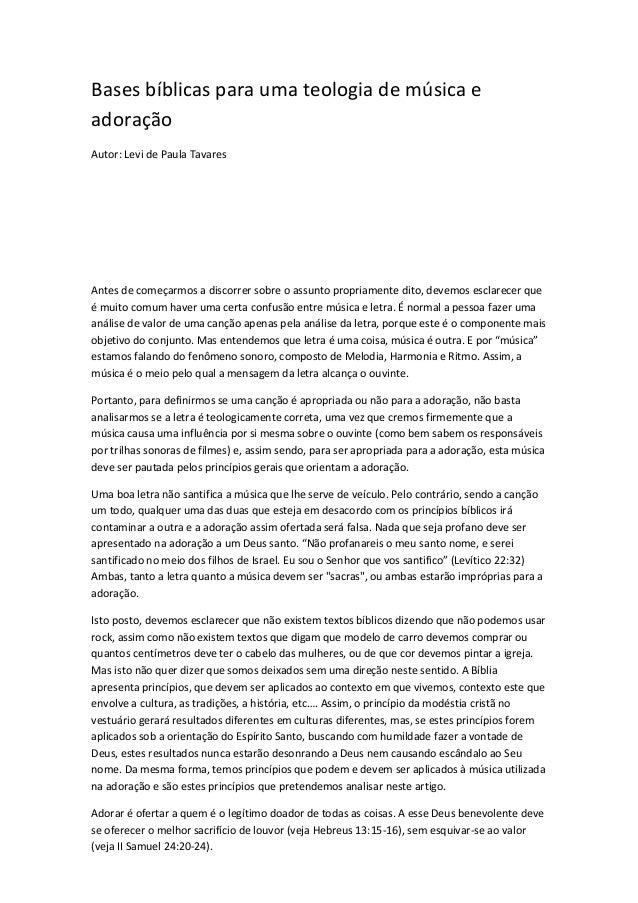 Bases bíblicas para uma teologia de música e adoração Autor: Levi de Paula Tavares Antes de começarmos a discorrer sobre o...