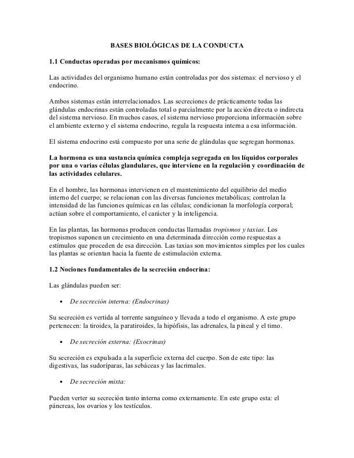 BASES BIOLÓGICAS DE LA CONDUCTA1.1 Conductas operadas por mecanismos químicos:Las actividades del organismo humano están c...