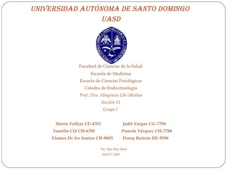 <ul><li>Universidad Autónoma de Santo Domingo  </li></ul><ul><li>UASD </li></ul><ul><li>Facultad de Ciencias de la Salud <...