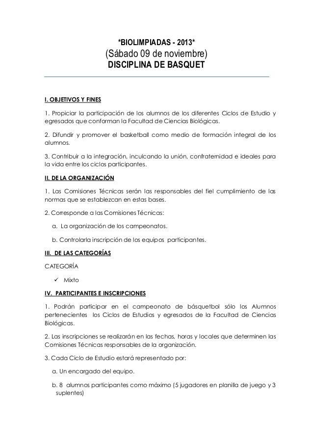 *BIOLIMPIADAS - 2013*  (Sábado 09 de noviembre) DISCIPLINA DE BASQUET  I. OBJETIVOS Y FINES 1. Propiciar la participación ...
