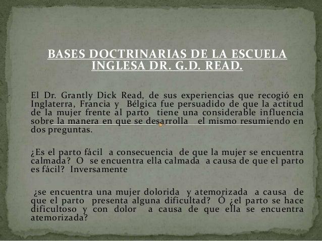 BASES DOCTRINARIAS DE LA ESCUELA         INGLESA DR. G.D. READ.El Dr. Grantly Dick Read, de sus experiencias que recogió e...