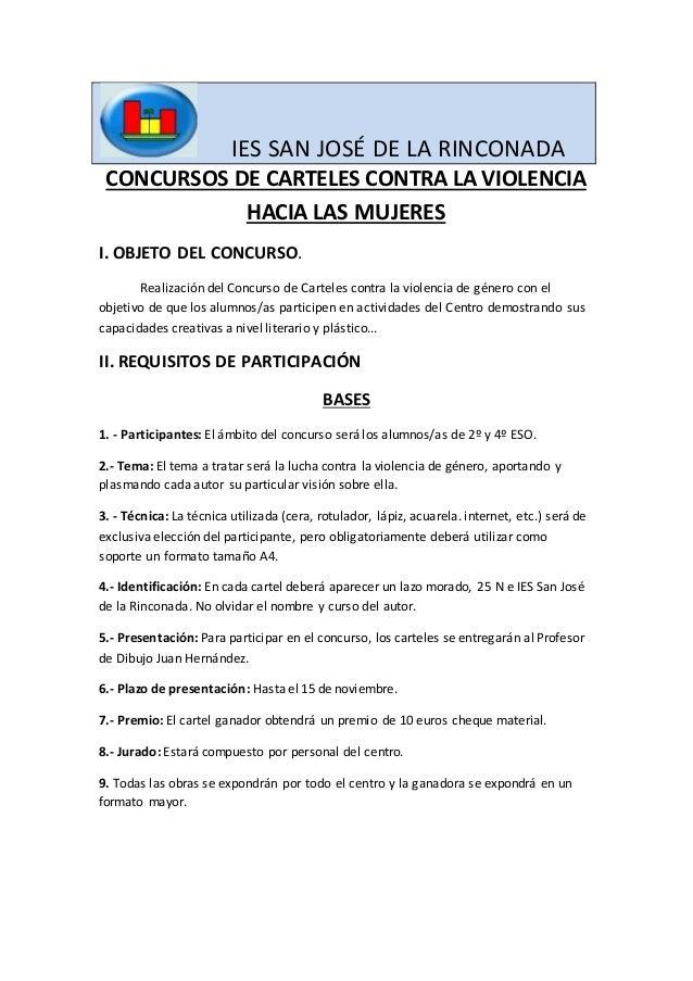 IES SAN JOSÉ DE LA RINCONADA  CONCURSOS DE CARTELES CONTRA LA VIOLENCIA  HACIA LAS MUJERES  I. OBJETO DEL CONCURSO.  Reali...