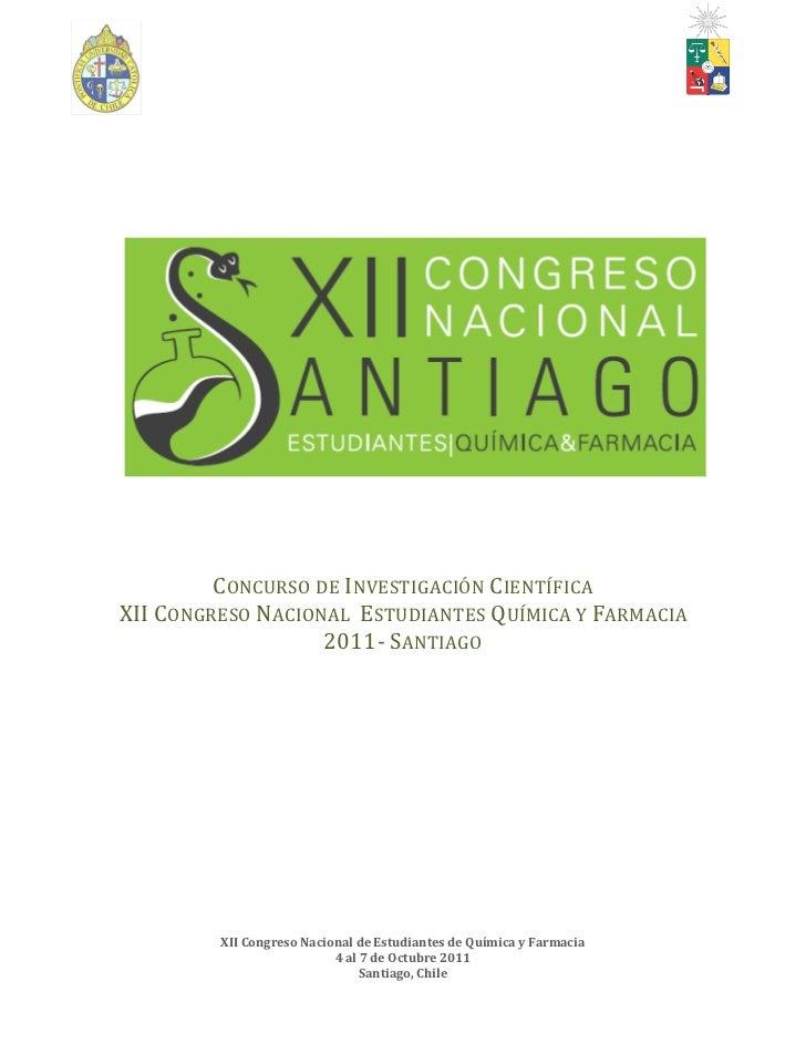 CONCURSO DE INVESTIGACIÓN CIENTÍFICAXII CONGRESO NACIONAL ESTUDIANTES QUÍMICA Y FARMACIA                   2011- SANTIAGO ...