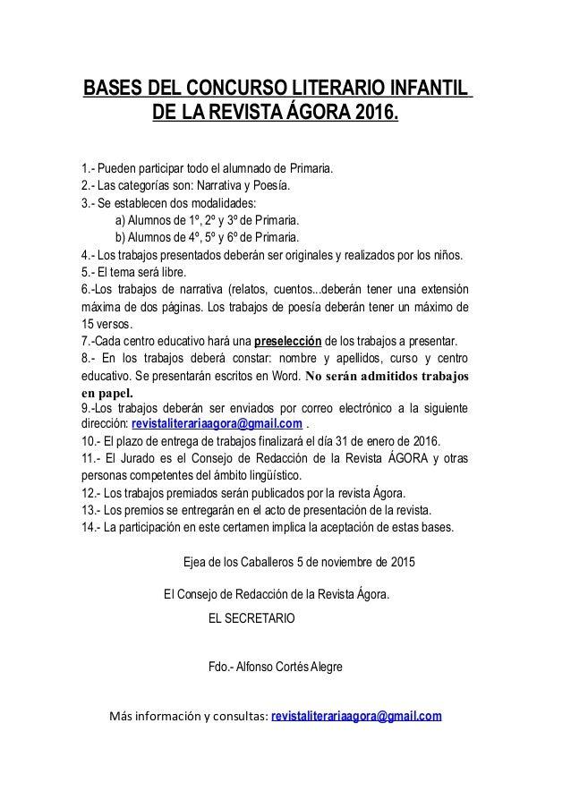 BASES DEL CONCURSO LITERARIO INFANTIL DE LA REVISTA ÁGORA 2016. 1.- Pueden participar todo el alumnado de Primaria. 2.- La...
