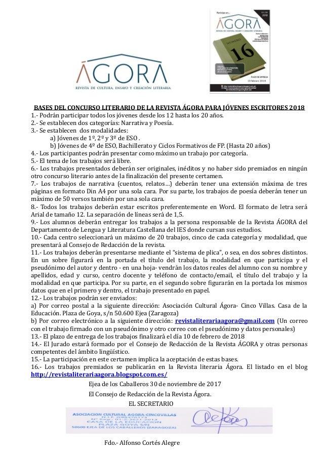 BASES DEL CONCURSO LITERARIO DE LA REVISTA ÁGORA PARA JÓVENES ESCRITORES 2018 1.- Podrán participar todos los jóvenes desd...