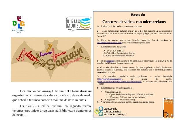 Con motivo do Samaín, Bibliomuriel e Normalización organizan un concurso de vídeos con microrrelatos de medo que deberán t...