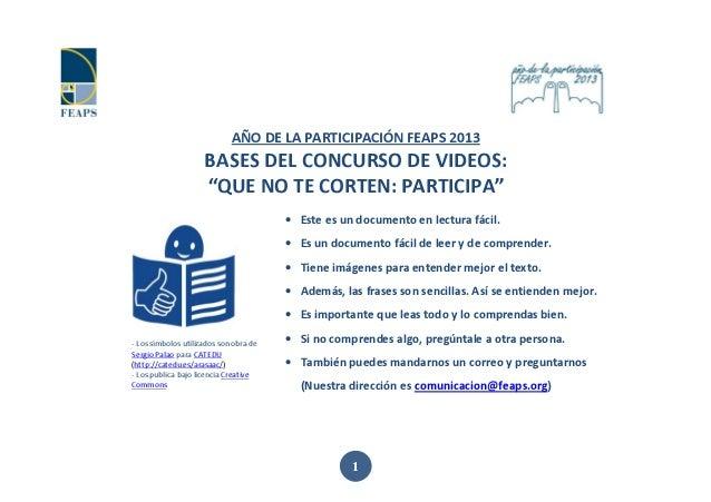 """1 AÑO DE LA PARTICIPACIÓN FEAPS 2013 BASES DEL CONCURSO DE VIDEOS: """"QUE NO TE CORTEN: PARTICIPA"""" - Los símbolos utilizados..."""
