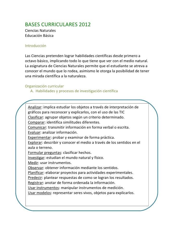 BASES CURRICULARES 2012Ciencias NaturalesEducación BásicaIntroducciónLas Ciencias pretenden lograr habilidades científicas...