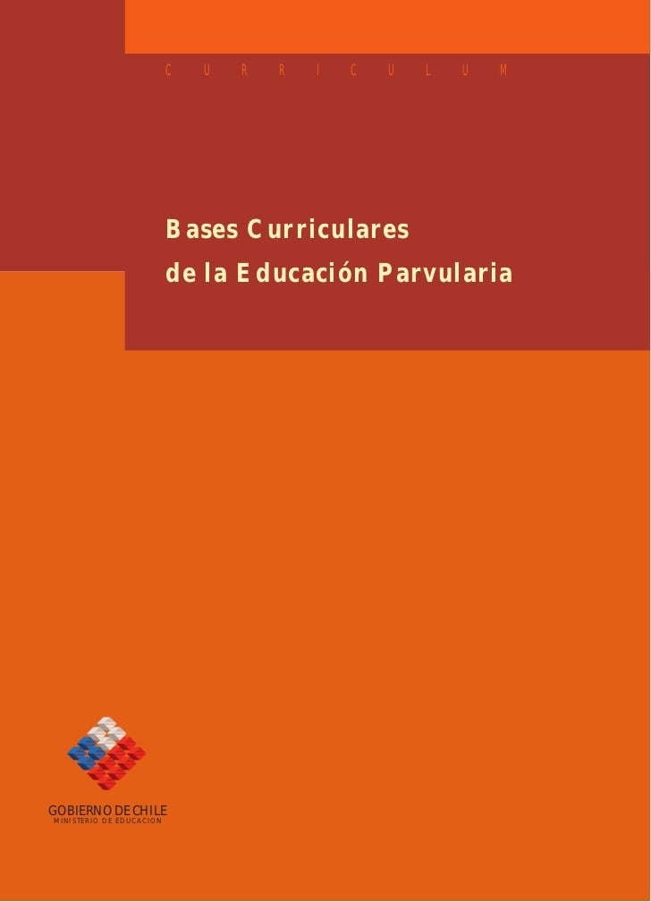 C   U   R   R   I   C   U   L   U   M                          Bases Curriculares                          de la Educación...