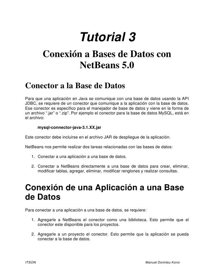 Tutorial 3           Conexión a Bases de Datos con                   NetBeans 5.0  Conector a la Base de Datos Para que un...