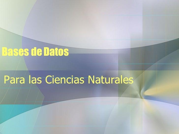 Bases de Datos Para las Ciencias Naturales