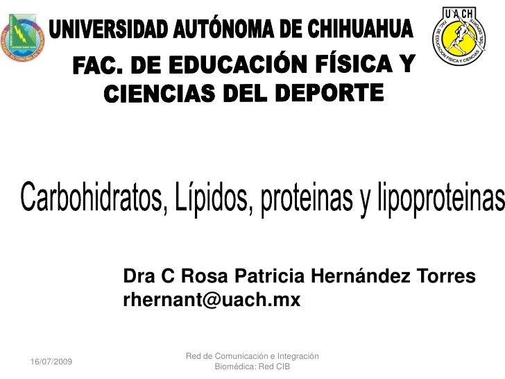 Dra C Rosa Patricia Hernández Torres             rhernant@uach.mx                   Red de Comunicación e Integración16/07...