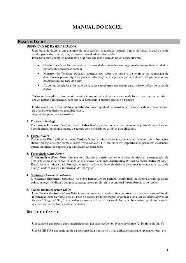 MANUAL DO EXCEL BASE DE DADOS DEFINIÇÃO DE BASES DE DADOS Uma base de dados é um conjunto de informações, organizada segun...