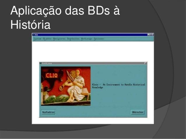 Aplicação das BDs à  História