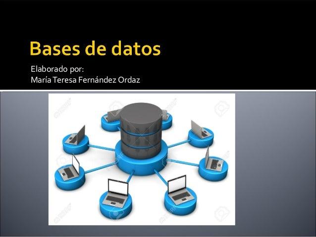 Elaborado por: MaríaTeresa Fernández Ordaz